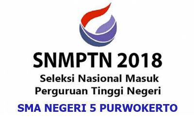 PENGUMUMAN SNMPTN 2018 SMAN 5 PURWOKERTO